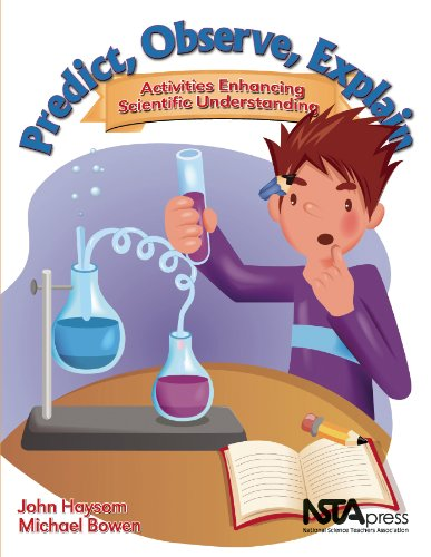 Predict, Observe, Explain: Activities Enhancing Scientific Understanding - PB281X (9781935155232) by John Haysom; Michael Bowen