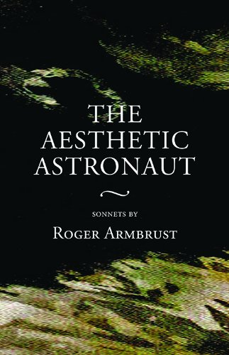 The Aesthetic Astronaut: sonnets by Roger Armbrust, SIGNED BY AUTHOR: Armbrust, Roger