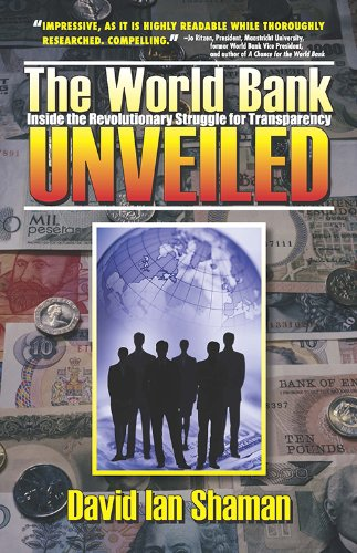 9781935166030: The World Bank Unveiled: Inside the revolutionary struggle for transparency (Our National Conversation)