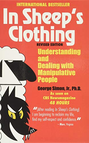9781935166306: In Sheep's Clothing: Understanding and Dealing with Manipulative People