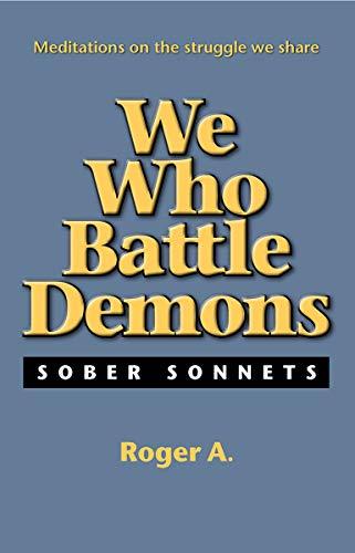 9781935166429: We Who Battle Demons: Sober Sonnets