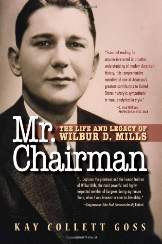 9781935166498: Mr. Chairman: The Life and Legacy of Wilbur D. Mills