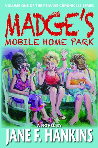 Madge's Mobile Home Park: Volume One of: Hankins, Jane F.