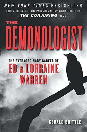 the demonologist the extraordinary career of ed and lorraine warren the paranormal investigators featured in the film the conjuring