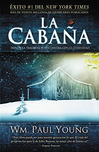 9781935170006: La Cabaña: Donde La Tragedia Se Encuentra Con La Eternidad