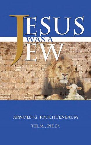 Jesus Was A Jew: Dr. Arnold G. Fruchtenbaum