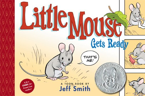 Little Mouse Gets Ready: TOON Level 1: Jeff Smith
