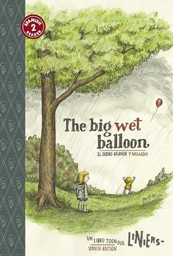 9781935179405: The Big Wet Balloon/El globo grande y mojado: Toon Books Level 2