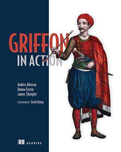 Griffon in Action: Andres Almiray; Danno Ferrin; James Shingler