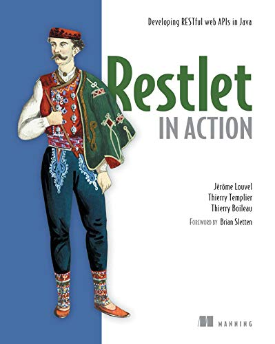 9781935182344: Restlet in Action: Developing RESTful web APIs in Java