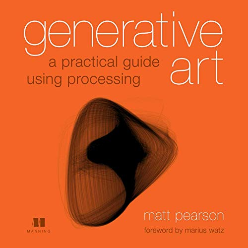 9781935182627: Generative Art: A Practical Guide Using Processing