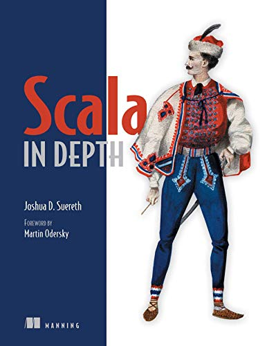 9781935182702: Scala in Depth