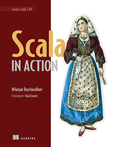 Scala in Action: Raychaudhuri, Nilanjan