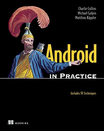 9781935182924: Android in Practice: Includes 91 Techniques