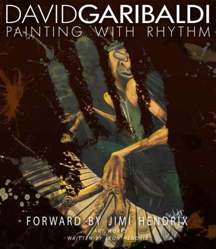 David Garibaldi Painting with Rhythm: Enfantino, Richard; Garibaldi, David