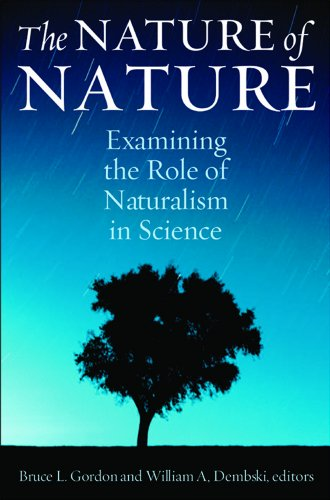 9781935191285: The Nature of Nature: Examining the Role of Naturalism in Science