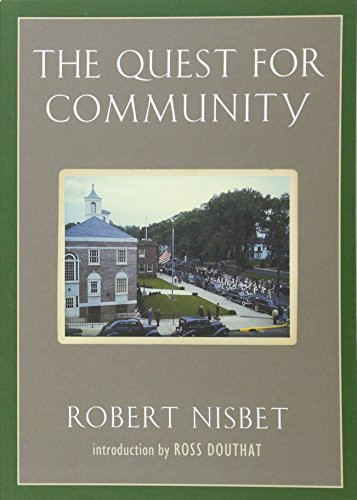 9781935191506: The Quest for Community: A Study in the Ethics of Order and Freedom (Background: Essential Texts for the Conservative Mind)