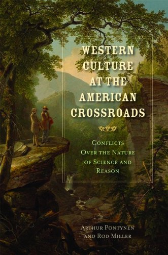 9781935191742: WESTERN CULTURE AT THE AMERICAN CROSSROADS: Conflicts Over the Nature of Science and Reason (American Indeals and Institutions Series)