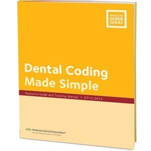 9781935201939: Dental Coding Made Simple: Resource Guide and Training Manual - J443