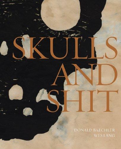 9781935202097: Donald Baechler & Wes Lang: Skulls and Shit