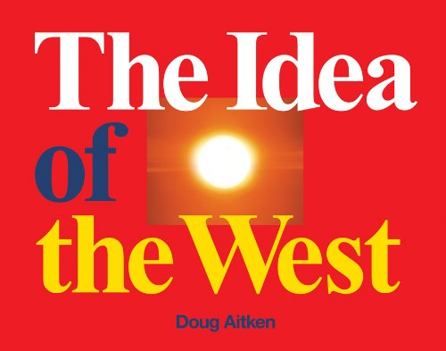 The Idea of the West: Aitken, Doug