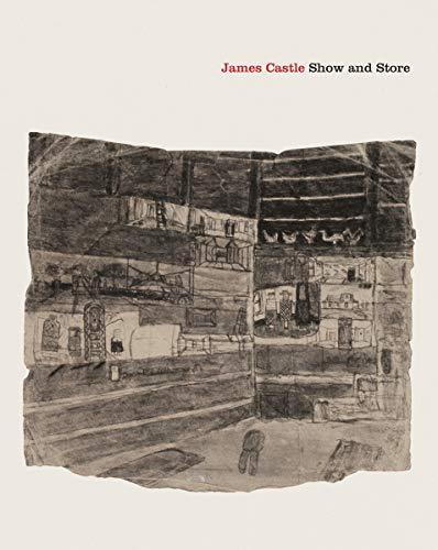 James Castle: Show and Store: Cooke, Lynne; Fer, Briony; Leonard, Zoe; Hudson, Suzanne
