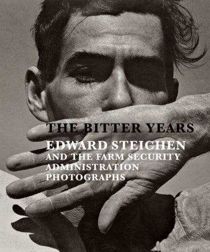 The Bitter Years: Edward Steichen and the Farm Security Administration Photographs (Hardback)