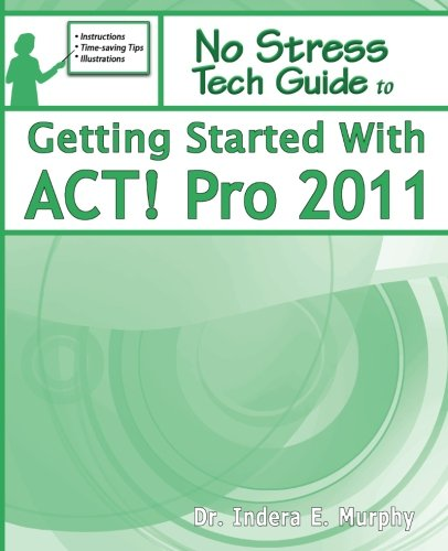 Getting Started With ACT! Pro 2011: Murphy, Dr Indera E