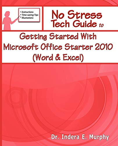 9781935208143: Getting Started With Microsoft Office Starter 2010 (Word & Excel) (No Stress Tech Guide)