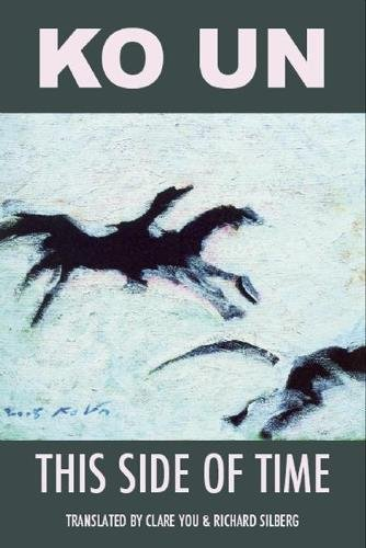 9781935210320: This Side of Time: Poems by Ko Un