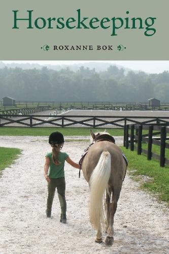 Horsekeeping One Woman's Tale of Barn and Country Life: Roxanne Bok
