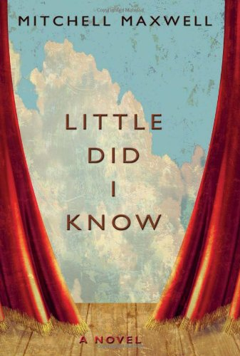 9781935212577: Little Did I Know: A Novel