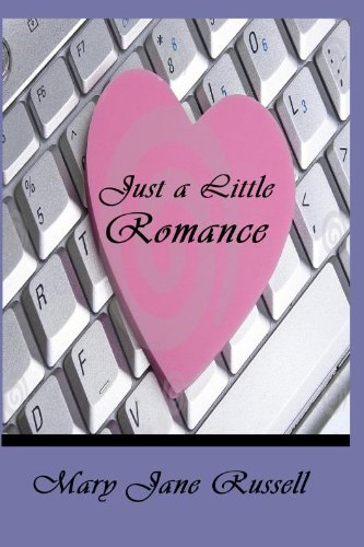 Just A Little Romance: Mary Jane Russell