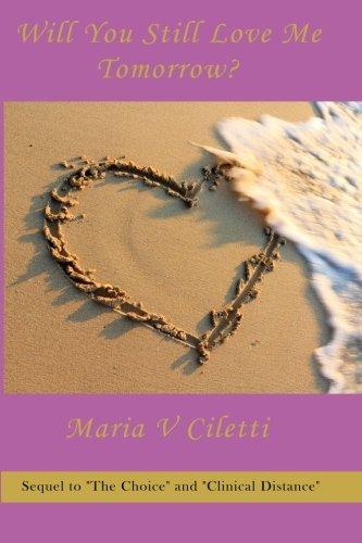 Will You Still Love Me Tomorrow?: Ciletti, Maria V