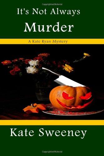 It's Not Always Murder (Kate Ryan Mysteries): Sweeney, Kate