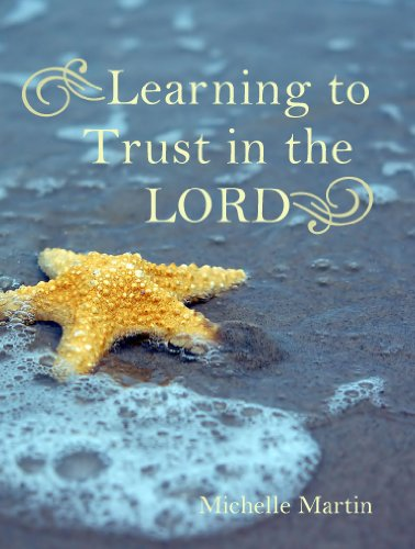 Learning to Trust in the Lord (9781935217022) by Michelle Martin