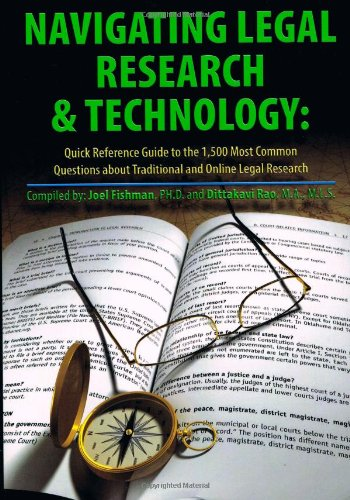 9781935220329: Navigating Legal Research & Technology: Quick Reference Guide to the 1,500 Most Common Questions About Traditional and Online Legal Research