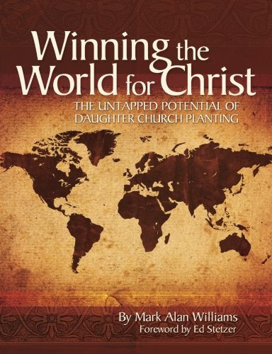 9781935221005: Winning the World for Christ: Untapped Potential of Daughter Church Planting