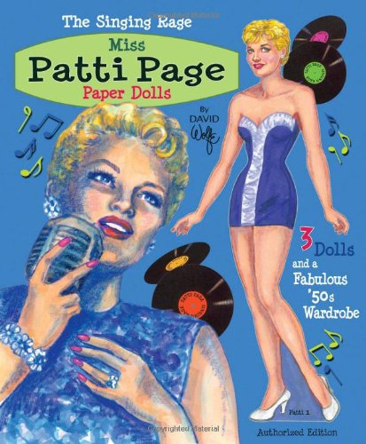 The Singing Rage Miss Patti Page Paper Dolls: 3 Dolls and a Fabulous '50s Wardrobe (1935223542) by David Wolfe; Paper Dolls