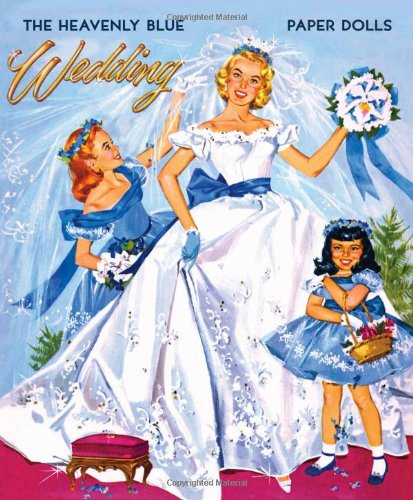 Heavenly Blue Wedding Paper Dolls 9781935223580 Heavenly Blue Wedding celebrates the marriage of fifties' fashion and fabulous flair! The mid-century style of the 20th century reflecte