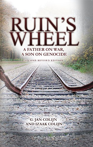 Ruin's Wheel: A father on war, a son on genocide: G. Jan Colijn & Izaak Colijn