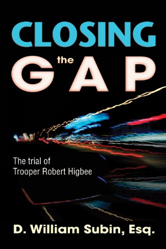 Closing the Gap: The Trial of Trooper Robert Higbee: D. William Subin