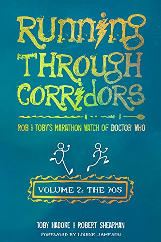 9781935234074: Running Through Corridors 2: Rob and Toby's Marathon Watch of Doctor Who (The 70s)