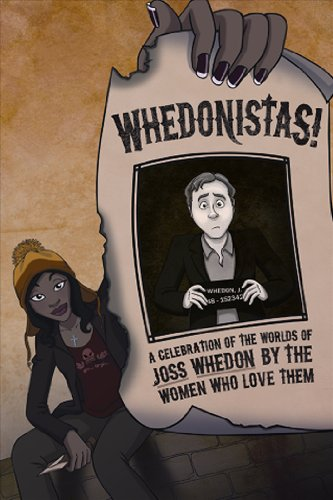 Whedonistas!: A Celebration of the Worlds of Joss Whedon by the Women Who Love Them: Deborah ...