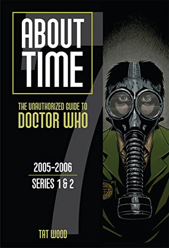 9781935234159: About Time 7: The Unauthorized Guide to Doctor Who (Series 1 & 2) (About Time series)
