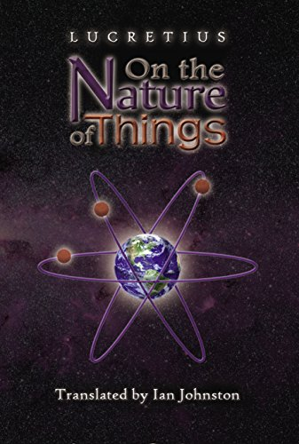 On the Nature of Things: Lucretius; Translated by Ian Johnston