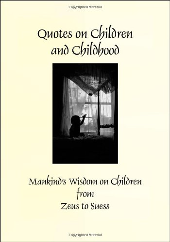 9781935238898: Quotes on Children and Childhood (Hardcover) (Greatest Quotes Series)
