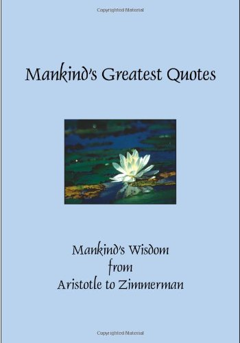 9781935238973: Mankind s Greatest Quotes (Hardcover)