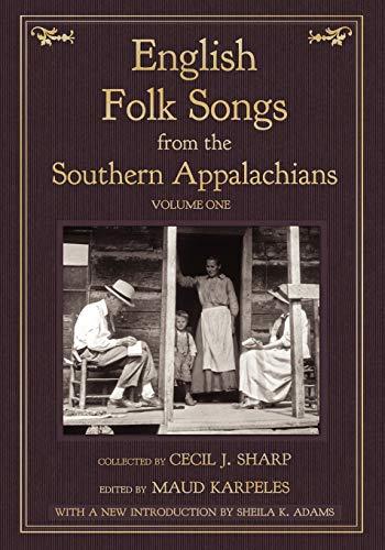 English Folk Songs from the Southern Appalachians, Vol 1: Sharp, Cecil J
