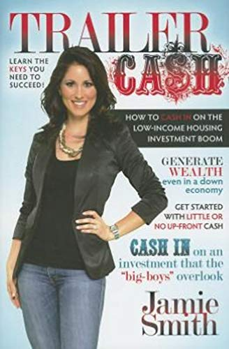 9781935245353: Trailer Cash: How To Cash In On the Low-Income Housing Investment Boom